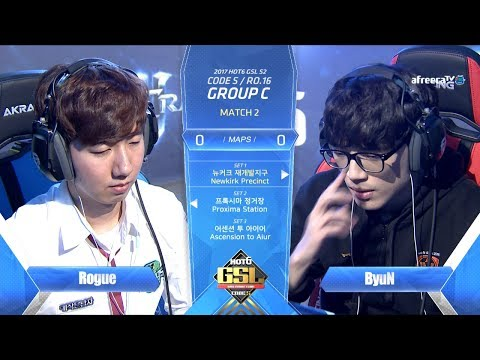 [2017 GSL Season 2]Code S Ro.16 Group C Match2 Rogue vs ByuN