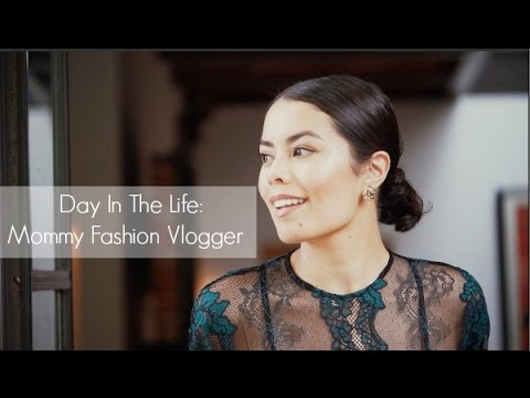A Day In The Life: Mommy Fashion Vlogger