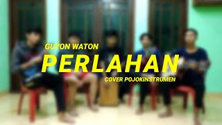 Download PERLAHAN - GUYON WATON | COVER POJOKINSTRUMEN
