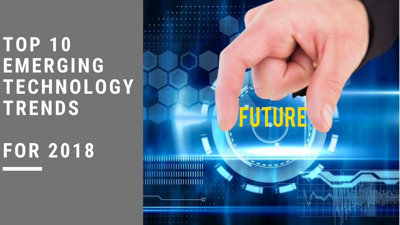 top 10 emerging technologies 2019 and technology trends