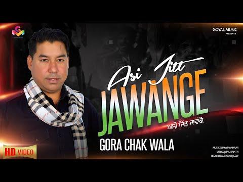 new-punjabi-song-2021-|-gora-chak-wala-|-asi-jitt-jawange-|-goyal-music-|-latest-punjabi-song-2021