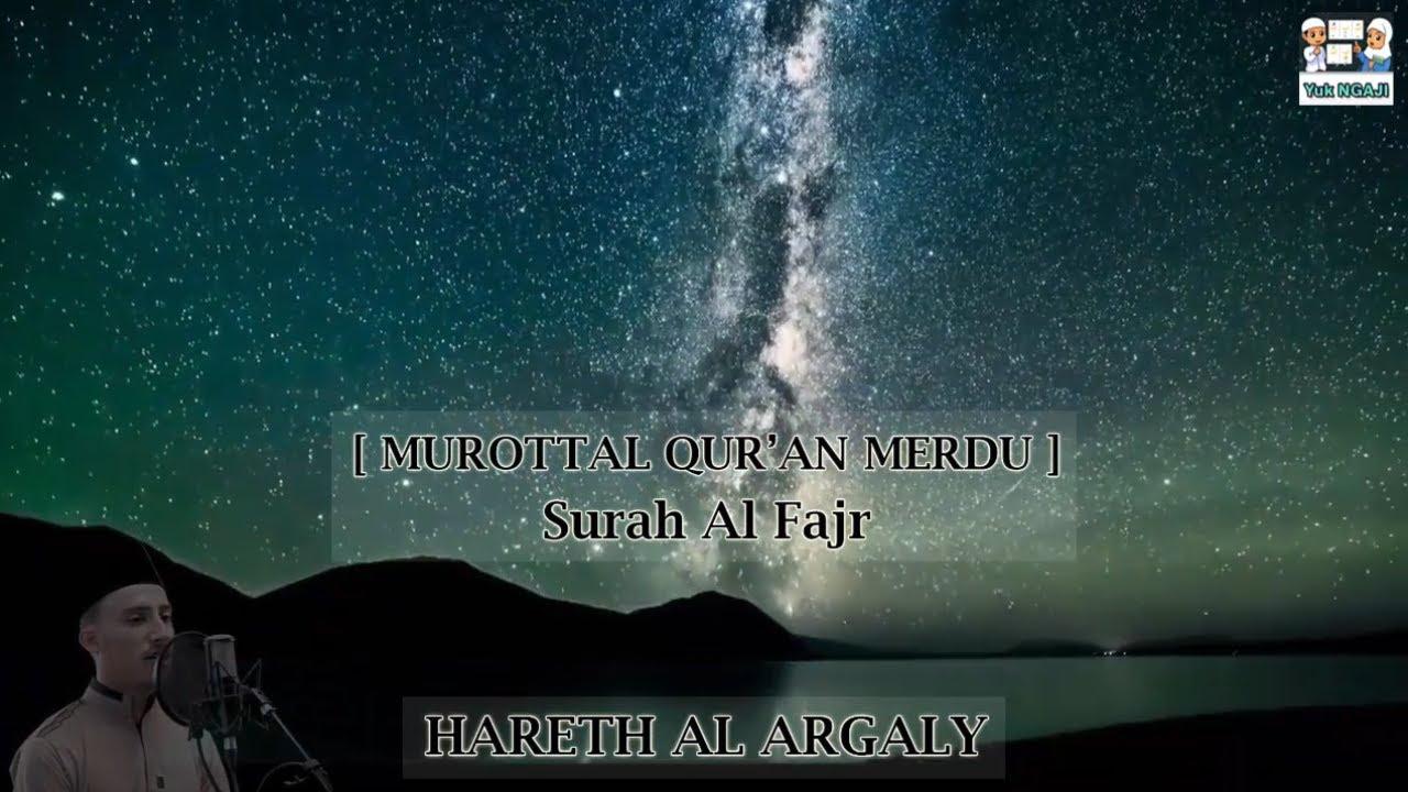 Murottal Qur'an Merdu - Surah Al-Fajr | HARETH AL ARGALY