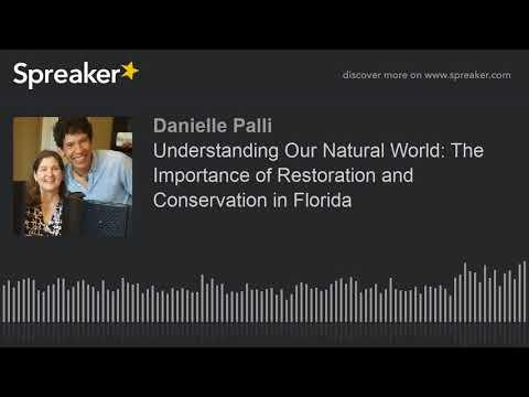 Understanding Our Natural World: The Importance of Restoration and Conservation in Florida
