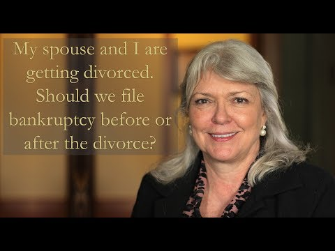 My spouse and I are getting divorced. Should we file bankruptcy before or after the divorce?