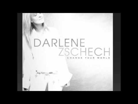 DARLENE ZSCHECH CHANGE YOUR WORLD