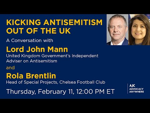 Kicking Antisemitism Out Of The UK With Lord John Mann And Rola Brentlin – AJC Advocacy Anywhere