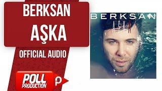 Berksan - Aşka - ( Official Audio )