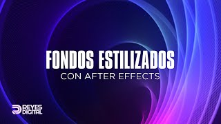 REYES Digital | Tutorial Fondos Estilizados con After Effects