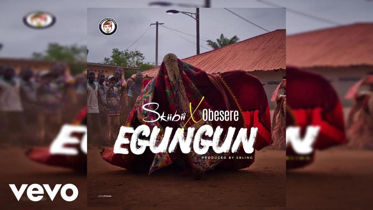 Skiibii, Obesere - Egungun (Official Audio)