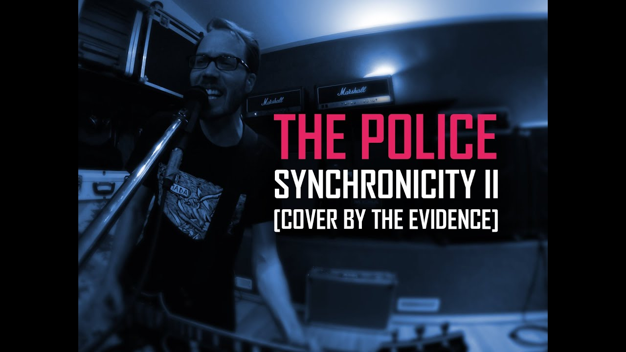 The Police Synchronicity Ii The Evidence Cover Version
