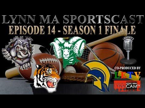Lynn MA Sportscast | Season 1, Episode 14: Season Finale (6/24/2014)