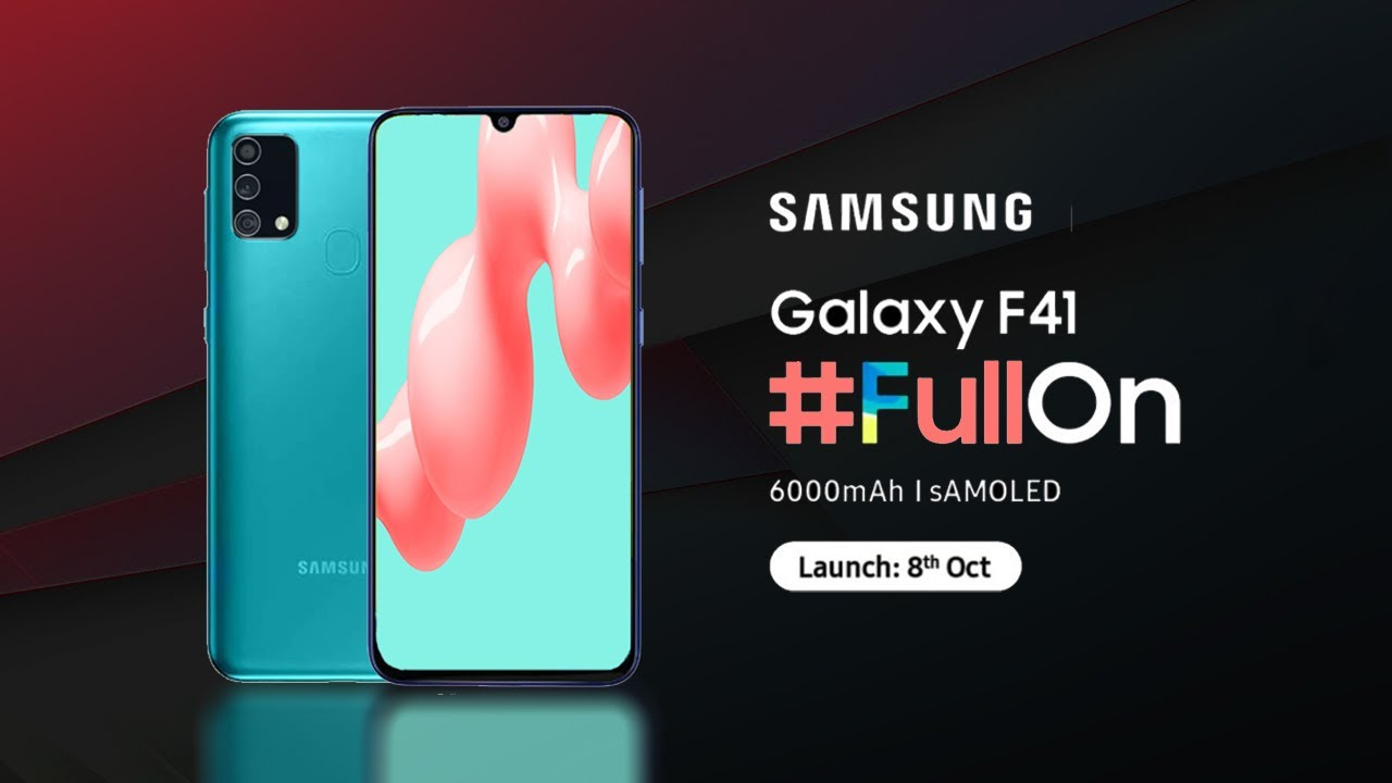 Samsung Galaxy F41 Official Now Samoled 6000 Mah 64 Mp Youtube