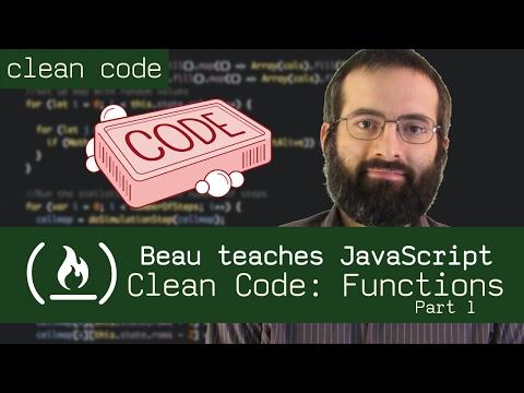 Clean Code: Functions (Part 1) - Beau teaches JavaScript