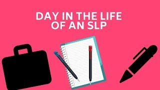 Vlog | Day in the Life of a Speech-Language Pathologist