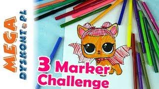 LOL Surprise Pets • 3 Marker Challenge • po polsku