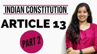 Article 13 of Indian Constitution with Case Laws | Part 2 | 13(3) & 13(4)