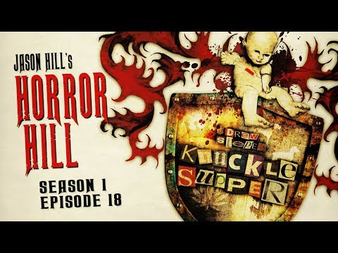 """S1E18 """"Knuckle Supper"""" Chapters 11-15 ― Horror Hill ― 5-star Rated Horror Anthology Podcast"""