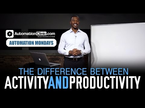 Automation Mondays - The Difference Between Activity And Productivity