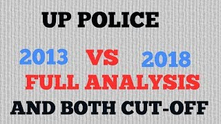 Up police constable 2013 vs 2018 cut-off