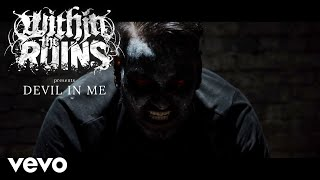 Within The Ruins - Devil In Me (Official Music Video)
