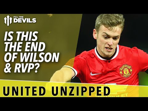 Is This The End Of Wilson & RVP? - United Unzipped - Manchester United - 동영상