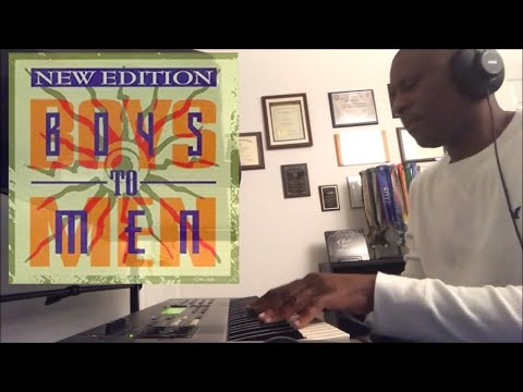 "New Edition ""Boys to Men"" 🎹 (piano cover)"