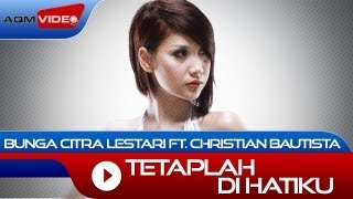 Bunga Citra Lestari & Christian Bautista - Tetaplah Di Hatiku | Official Video