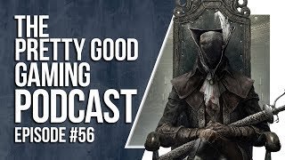 OLD AGE gaming + Best Sad Games + More! | Pretty Good Gaming Podcast #56
