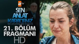 Sen Anlat Karadeniz 21. Bölüm Fragmanı - Sezon Finali