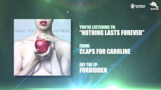Claps for Caroline - Nothing Lasts Forever