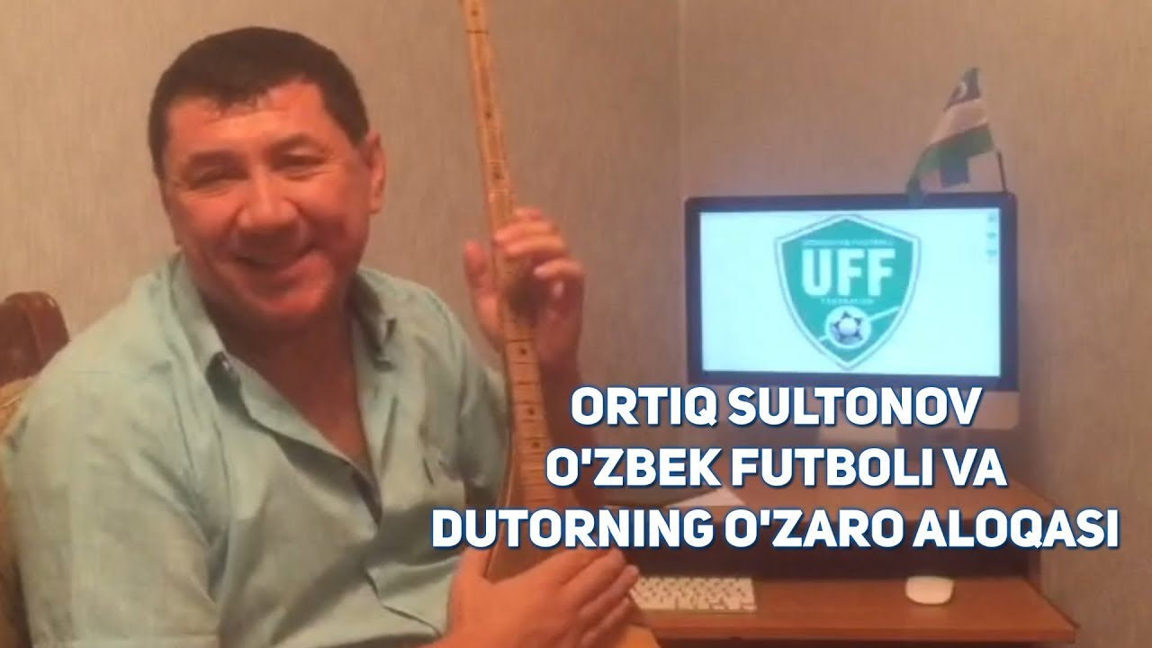 Ortiq Sultonov - O'zbek futboli va Dutorning o'zaro aloqasi | Ортик - Узбек футболи ва Дут