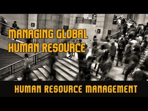 Human Resource Management | Managing Global Human Resource