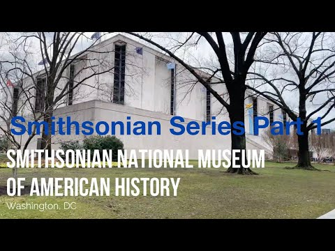 Smithsonian National Museum Of American History | Smithsonian Series Part 1