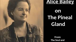 Alice Bailey on the Pineal Gland
