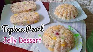 Tapioca Pearl Jelly Dessert | Tapioca Pudding Recipe | Sago at Gulaman Pudding
