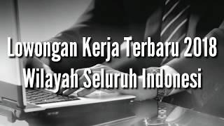 Lowongan Kerja Terbaru Januari -  Februari 2018 Indonesia