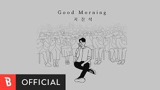 Youtube: Good Morning / Ji Jinseok