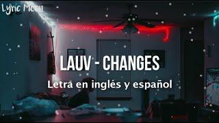Lauv - Changes (Lyrics) (Letra en inglés y español)
