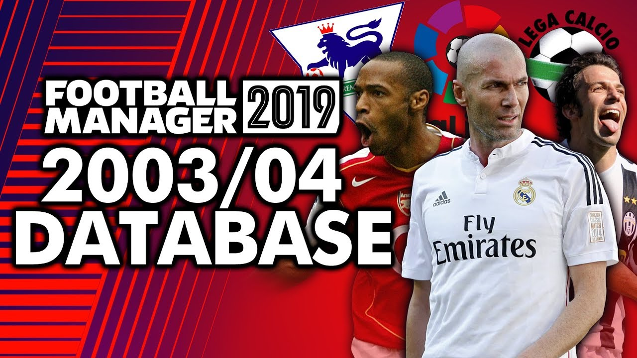 2003/04 Season Database Football Manager 2019 - Football Manager 2019  Mod/Download