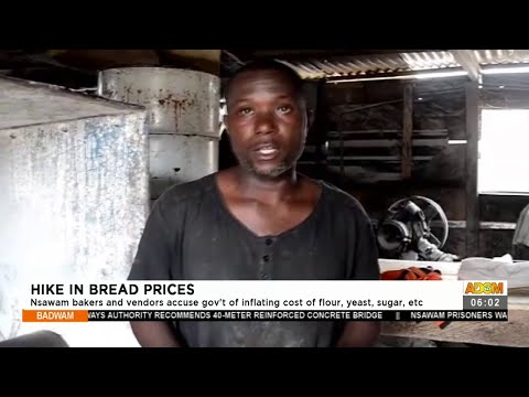 Hike in Bread Prices: Nsawam bakers and vendors accuse government of inflating cost(20-7-21)