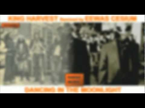 King Harvest - Dancing in the moonlight (Eewas Cesium Remix)