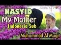 My Mother -  Muhammad Al Muqit Indonesia Sub