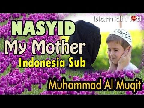 my mother -  Muhammad Al Muqit Indonesia Sub