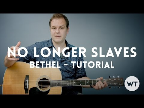 No Longer Slaves - Bethel Music - Tutorial