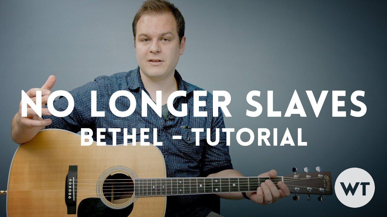 No Longer Slaves - Bethel Music - Tutorial
