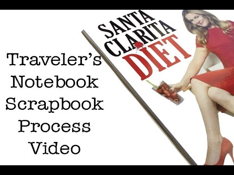 Traveler's Notebook Scrapbook Process Video - The Santa Clarita Diet