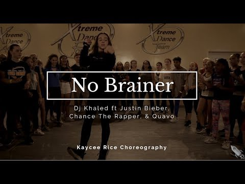 No Brainer - Dj Khaled Ft Justin Bieber, Chance The Rapper, & Quavo | Kaycee Rice Choreography