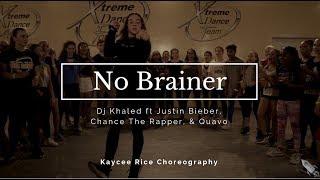 No Brainer - Dj Khaled ft Justin Bieber, Chance The Rapper, & Quavo | Kaycee Rice Choreography