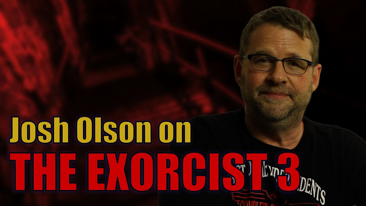 Josh Olson on THE EXORCIST 3