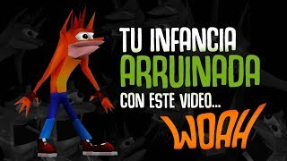 TU INFANCIA ARRUINADA CON ESTE VIDEO... WOAH.EXE CRASH BANDICOOT